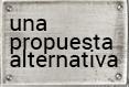 Una propuesta alternativa